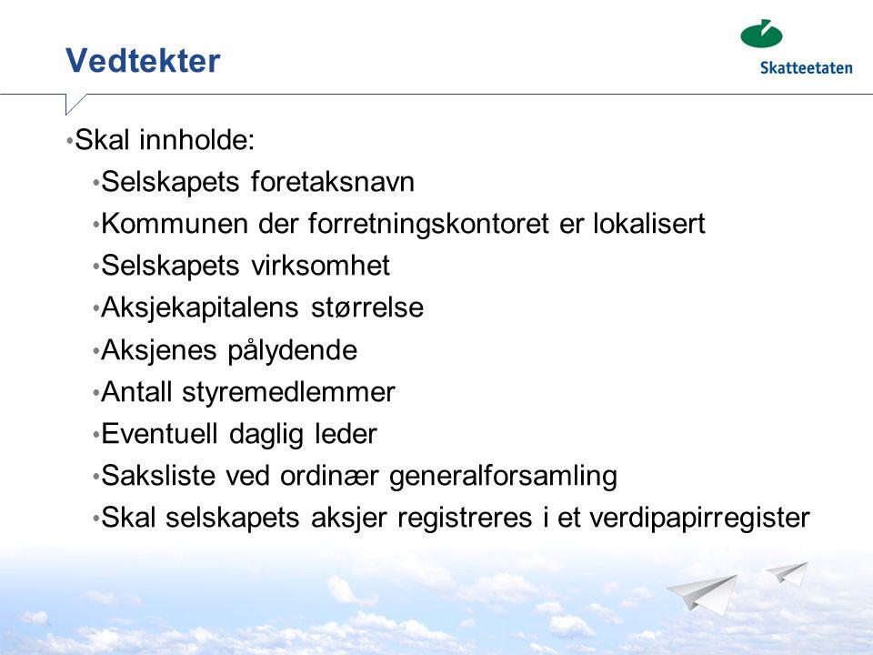 Vedtekter Skal innholde: Selskapets foretaksnavn