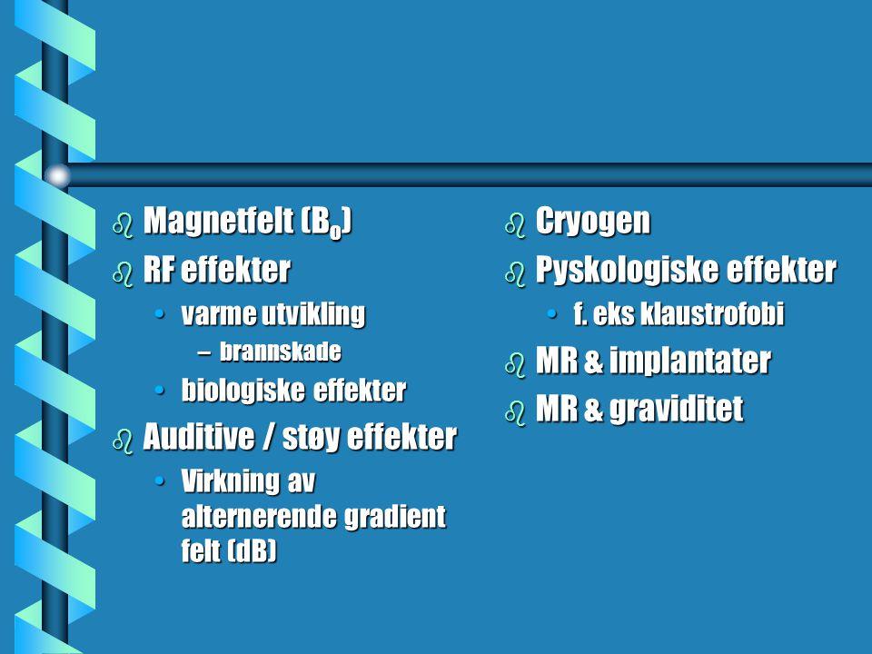 Auditive / støy effekter Cryogen Pyskologiske effekter