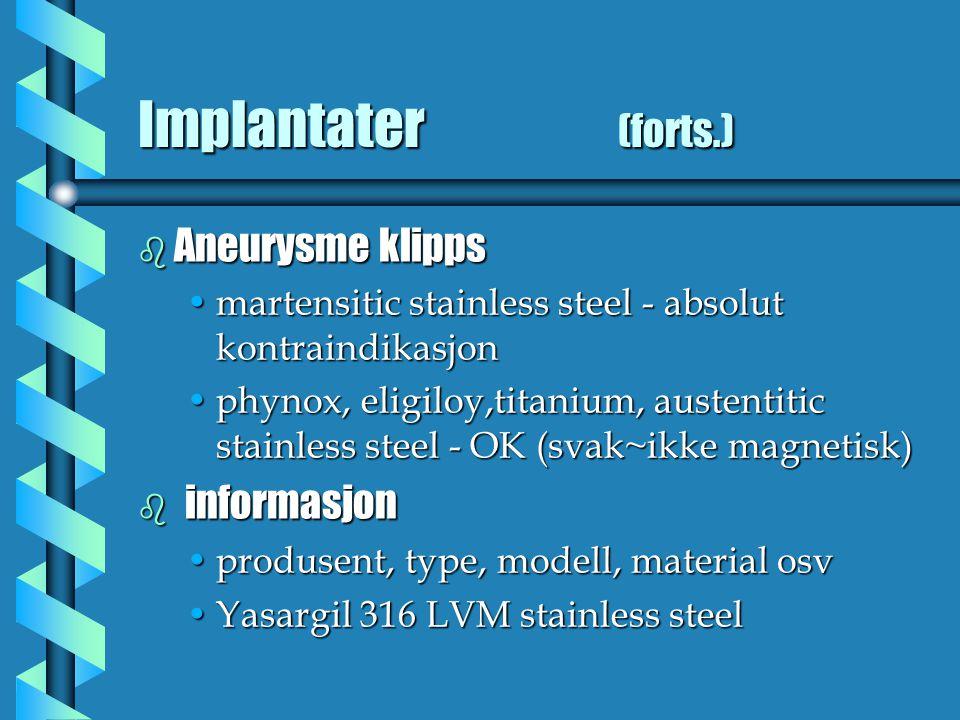 Implantater (forts.) Aneurysme klipps informasjon