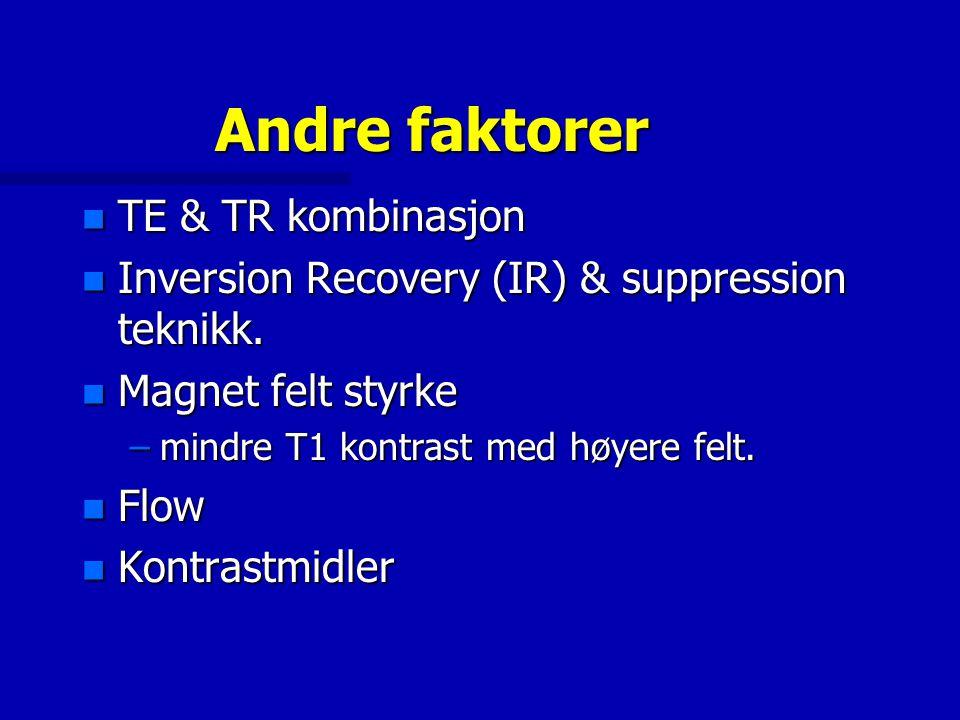 Andre faktorer TE & TR kombinasjon