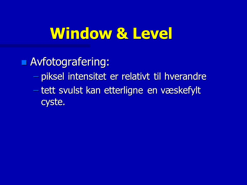 Window & Level Avfotografering: