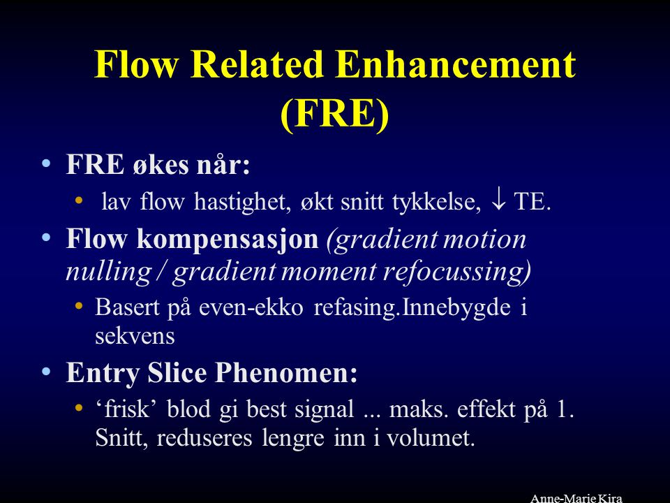 Flow Related Enhancement (FRE)