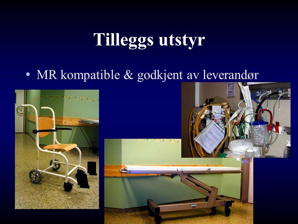 Tilleggs utstyr MR kompatible & godkjent av leverandør