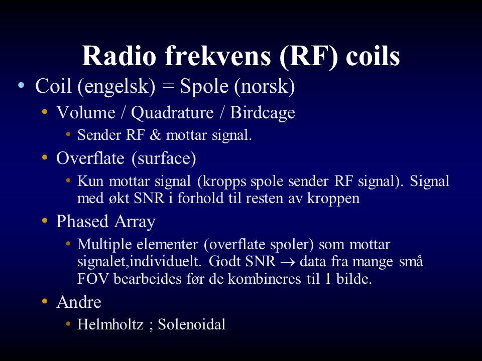 Radio frekvens (RF) coils