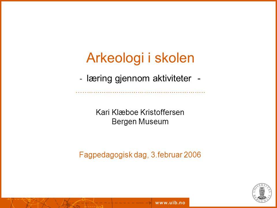 Arkeologi i skolen læring gjennom aktiviteter -