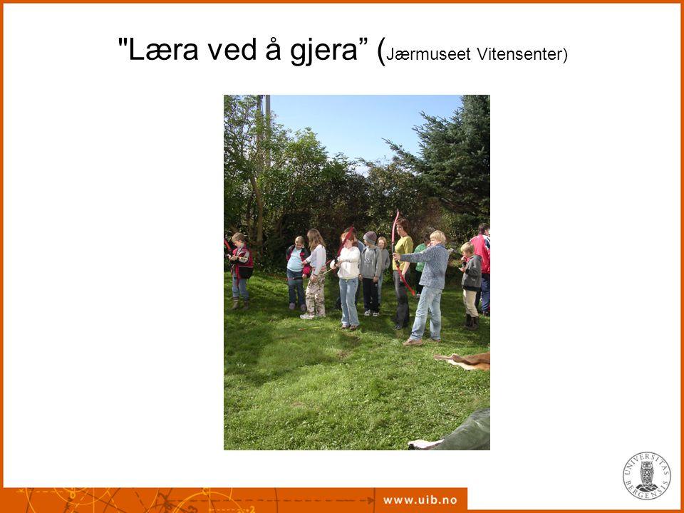 Læra ved å gjera (Jærmuseet Vitensenter)