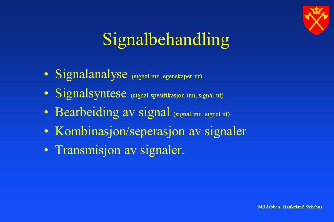 Signalbehandling Signalanalyse (signal inn, egenskaper ut)