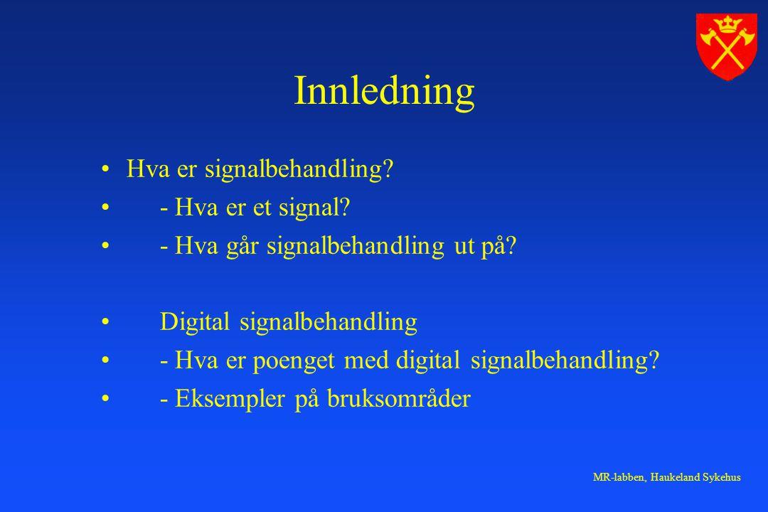 Innledning Hva er signalbehandling - Hva er et signal