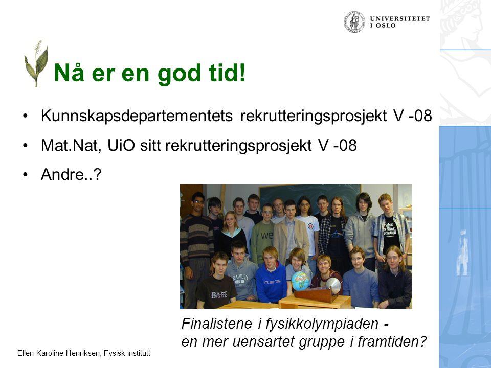 Nå er en god tid! Kunnskapsdepartementets rekrutteringsprosjekt V -08