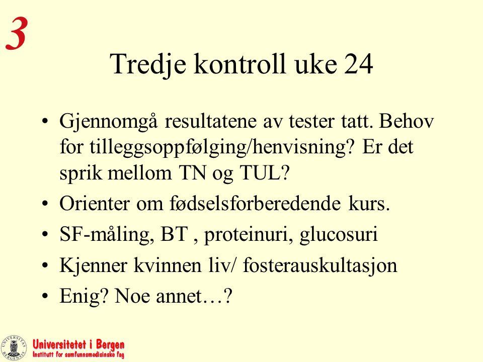 4 Fjerde kontroll uke 28 SF-måling, BT, glucosuri , proteinuri