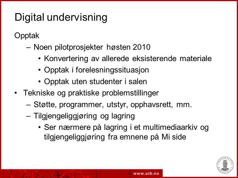 Digital undervisning Opptak Noen pilotprosjekter høsten 2010
