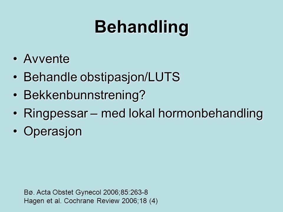 Behandling Avvente Behandle obstipasjon/LUTS Bekkenbunnstrening