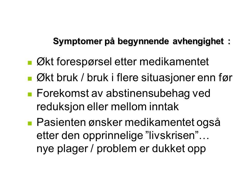 Symptomer på begynnende avhengighet :