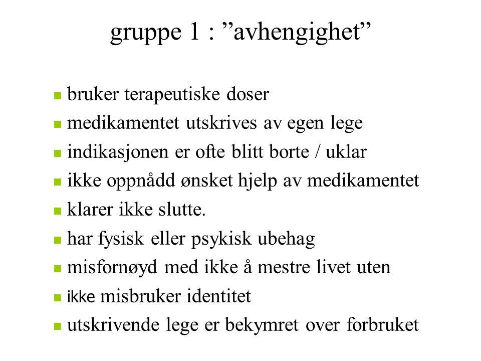 gruppe 1 : avhengighet