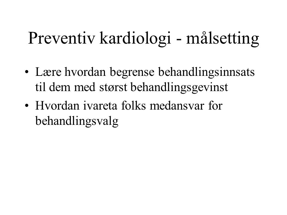 Preventiv kardiologi - målsetting