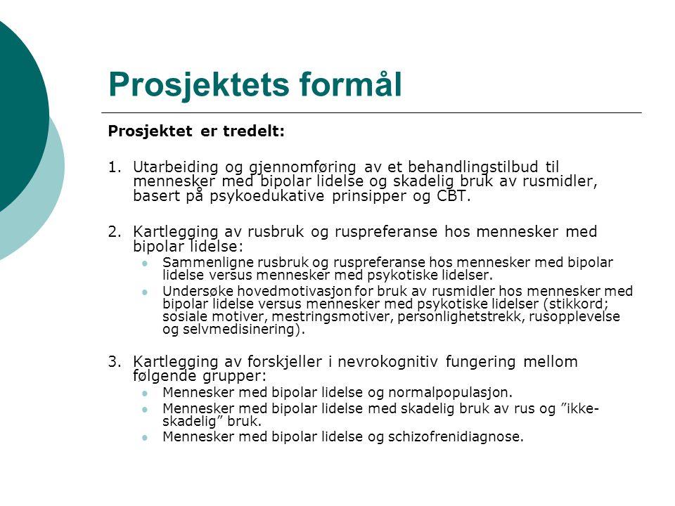 Prosjektets formål Prosjektet er tredelt:
