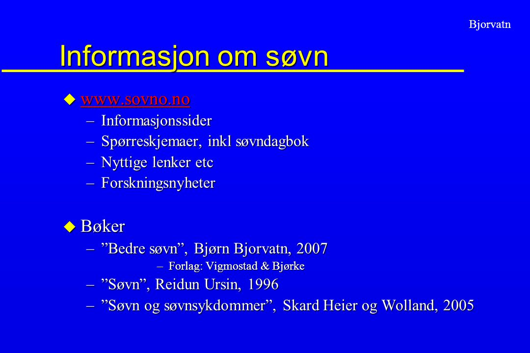 Informasjon om søvn www.sovno.no Bøker Informasjonssider