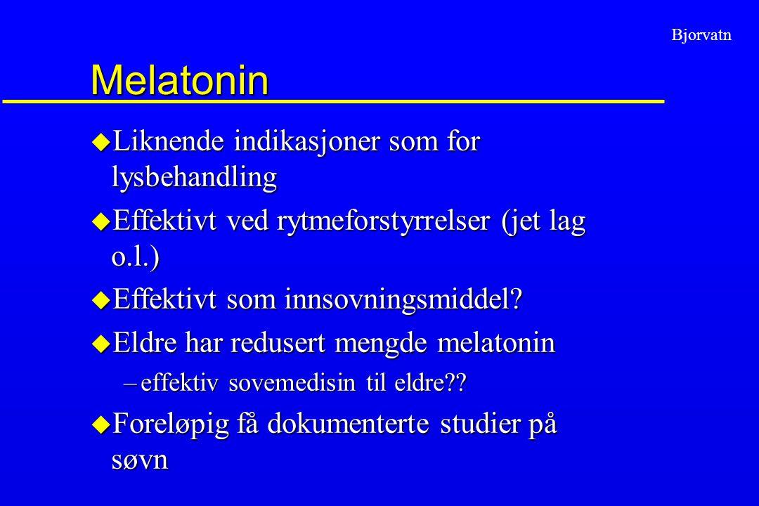 Melatonin Liknende indikasjoner som for lysbehandling