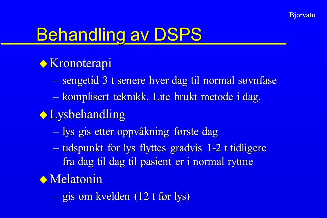 Behandling av DSPS Kronoterapi Lysbehandling Melatonin