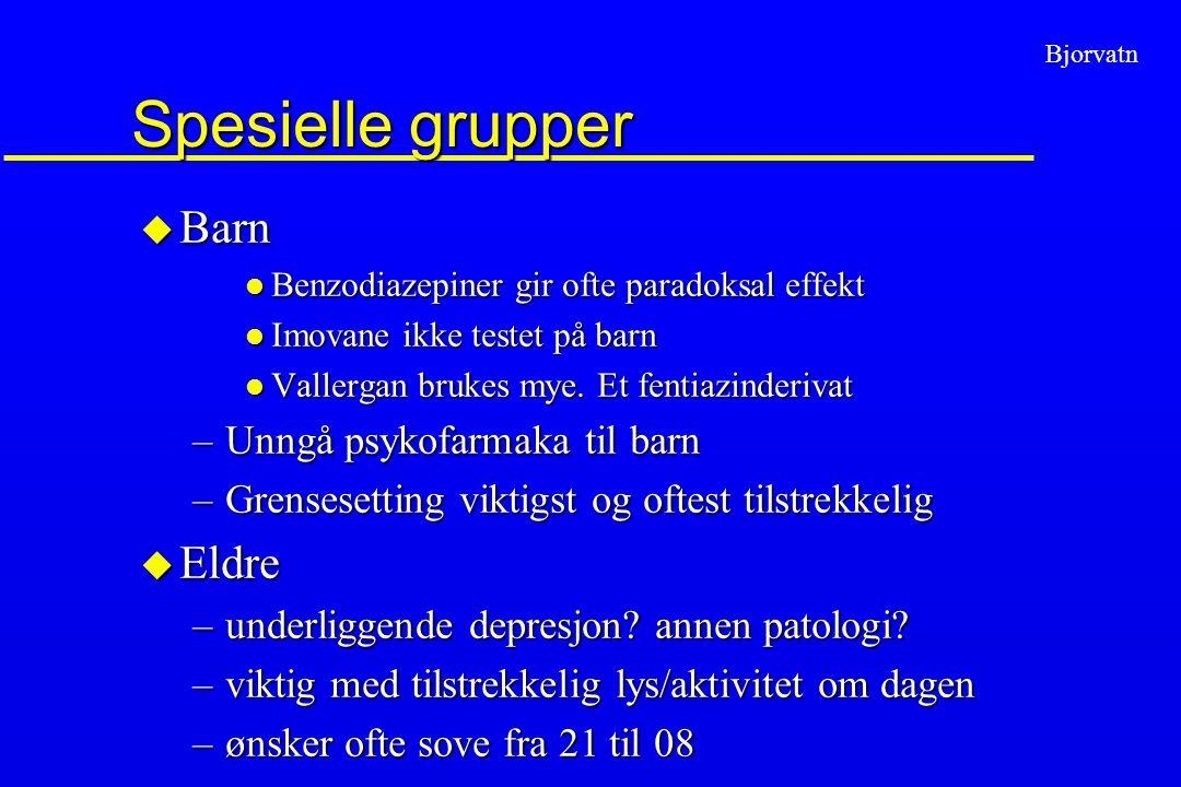 Spesielle grupper Barn Eldre Unngå psykofarmaka til barn