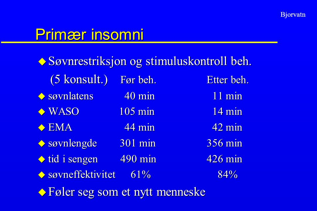 Primær insomni Søvnrestriksjon og stimuluskontroll beh.