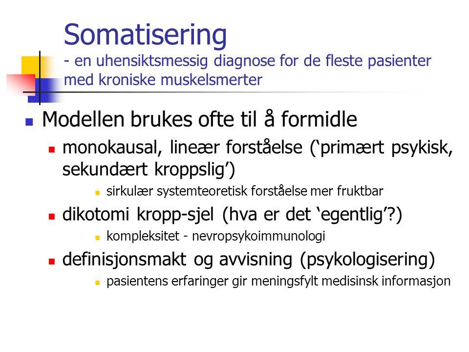 Somatisering - en uhensiktsmessig diagnose for de fleste pasienter med kroniske muskelsmerter