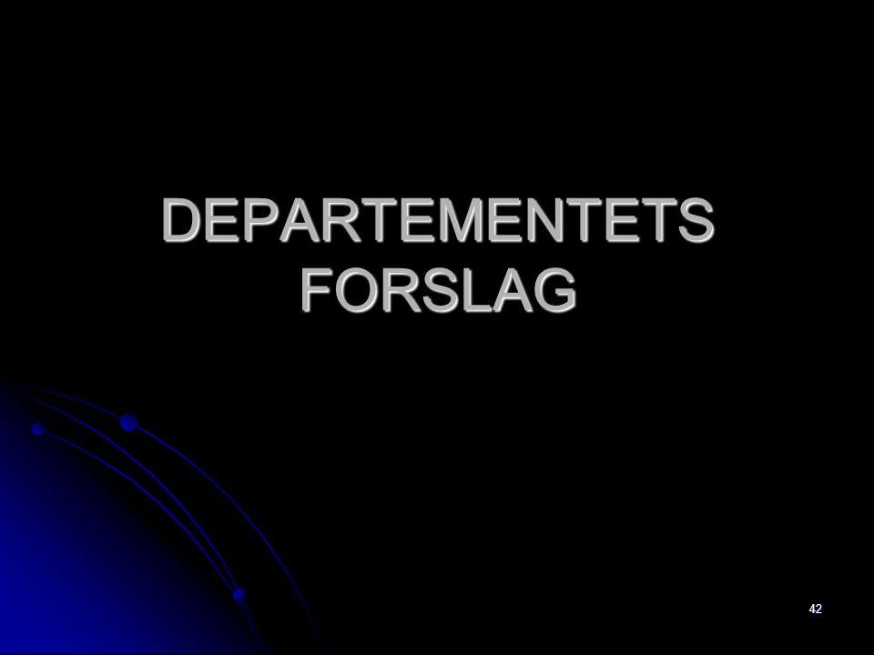 DEPARTEMENTETS FORSLAG