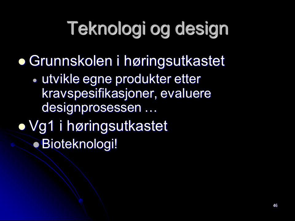 Teknologi og design Grunnskolen i høringsutkastet