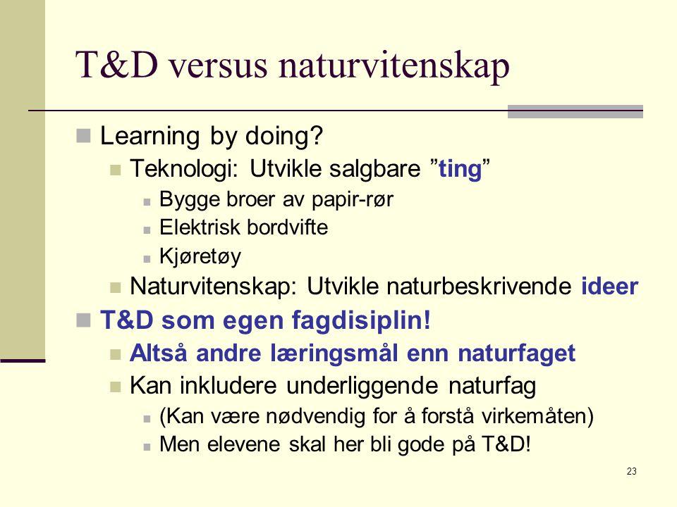 T&D versus naturvitenskap
