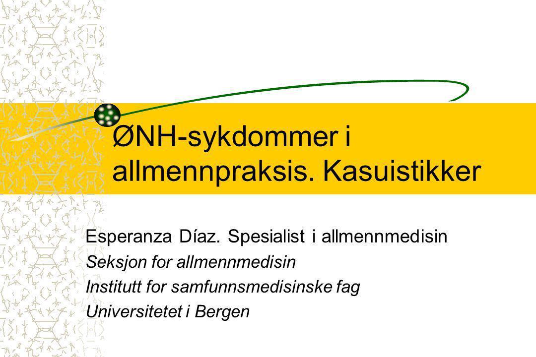 ØNH-sykdommer i allmennpraksis