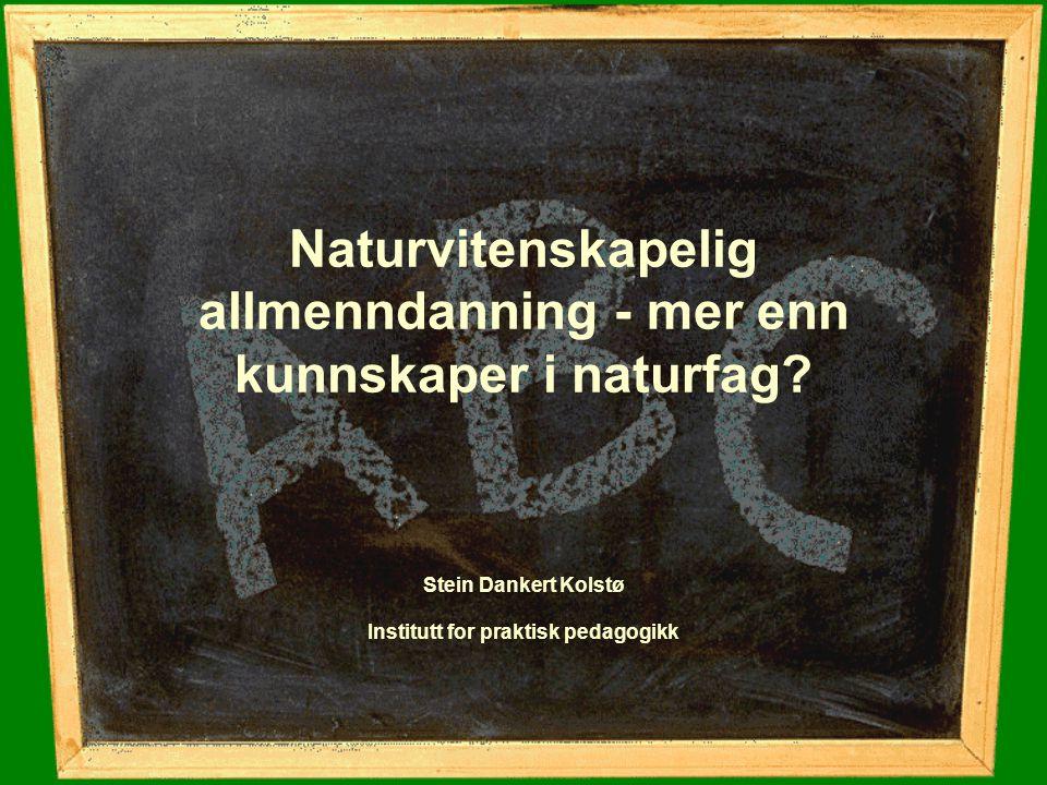 Naturvitenskapelig allmenndanning - mer enn kunnskaper i naturfag