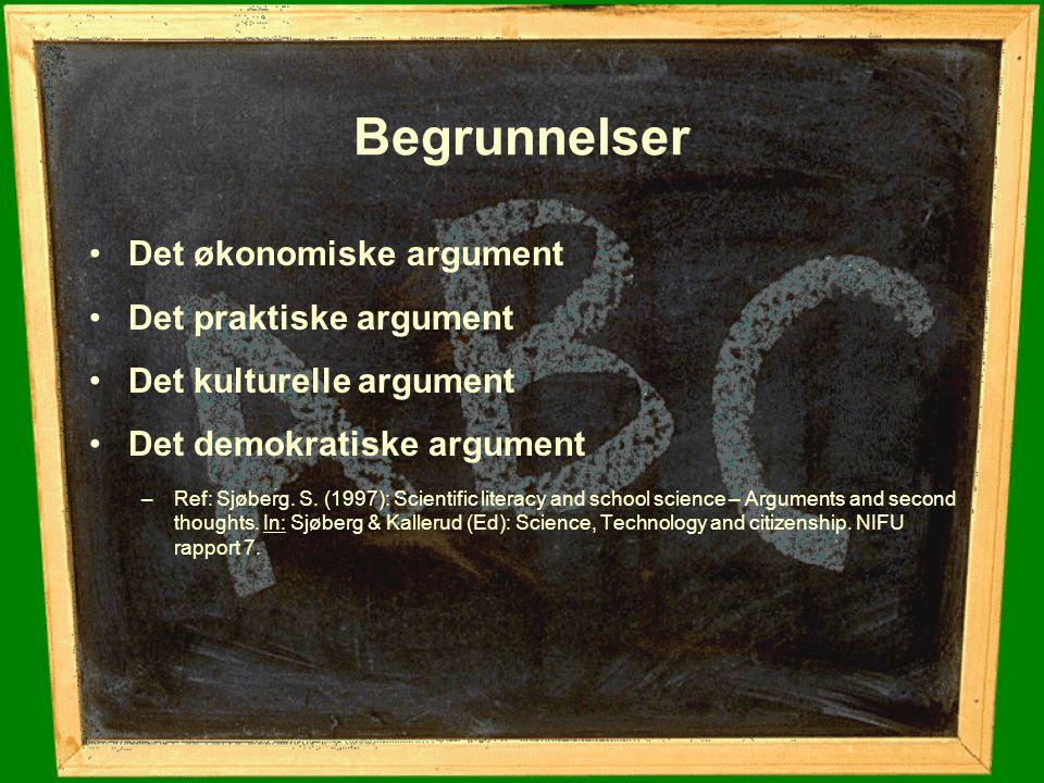 Begrunnelser Det økonomiske argument Det praktiske argument