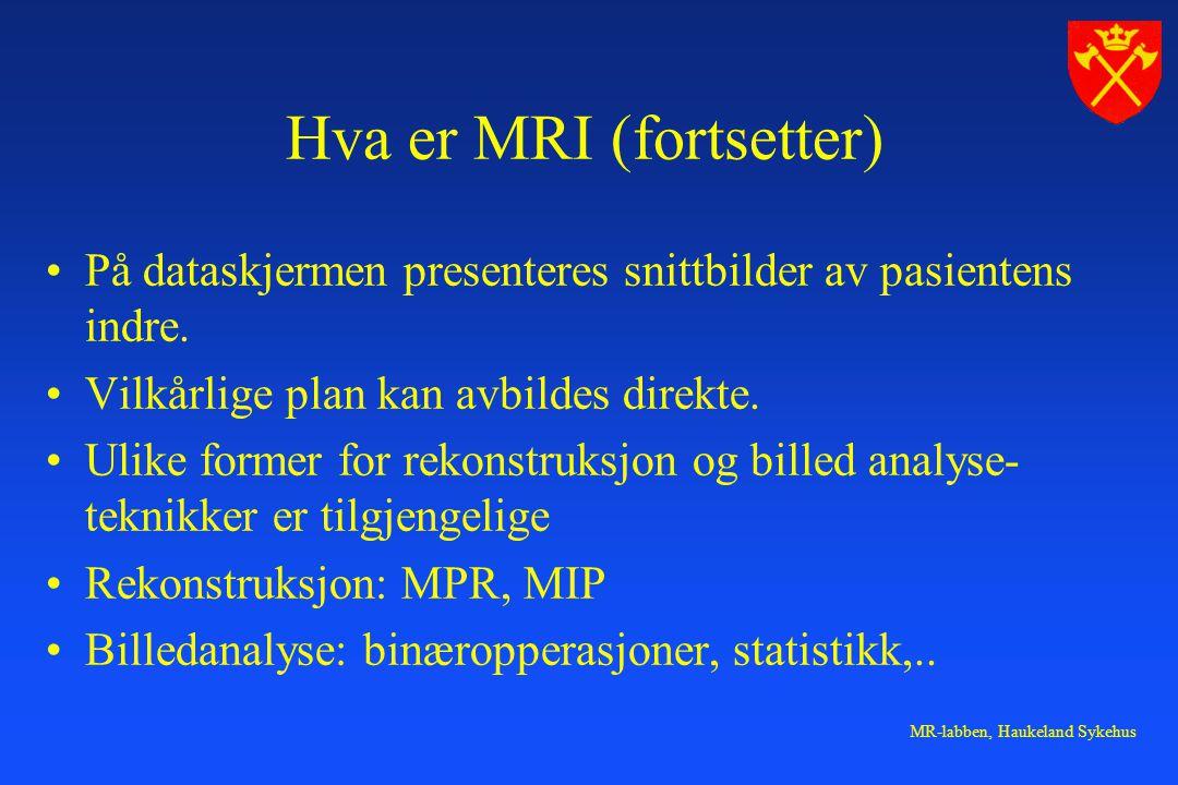 Hva er MRI (fortsetter)