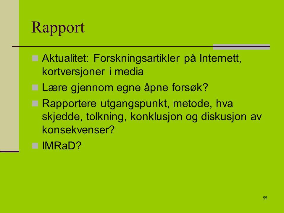 Rapport Aktualitet: Forskningsartikler på Internett, kortversjoner i media. Lære gjennom egne åpne forsøk