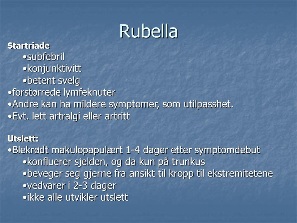 Rubella subfebril konjunktivitt betent svelg forstørrede lymfeknuter