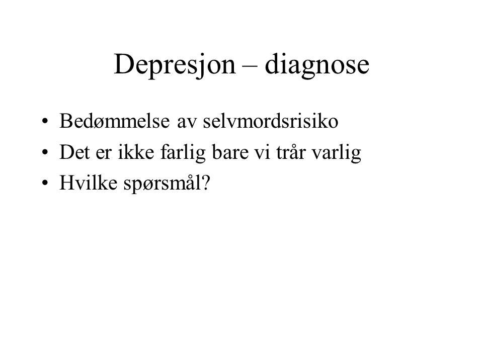 Depresjon – diagnose Bedømmelse av selvmordsrisiko