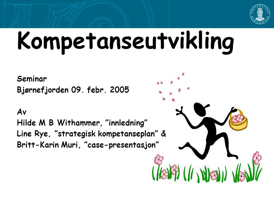 Kompetanseutvikling Seminar Bjørnefjorden 09. febr. 2005 Av