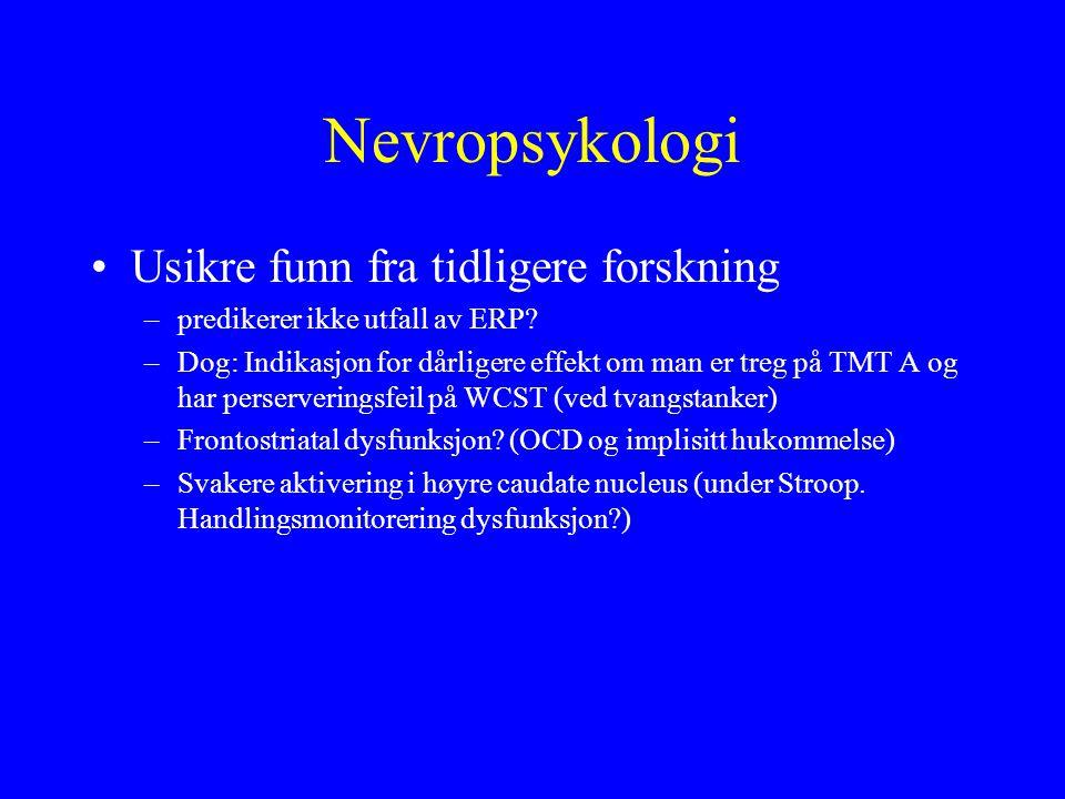 Nevropsykologi Usikre funn fra tidligere forskning
