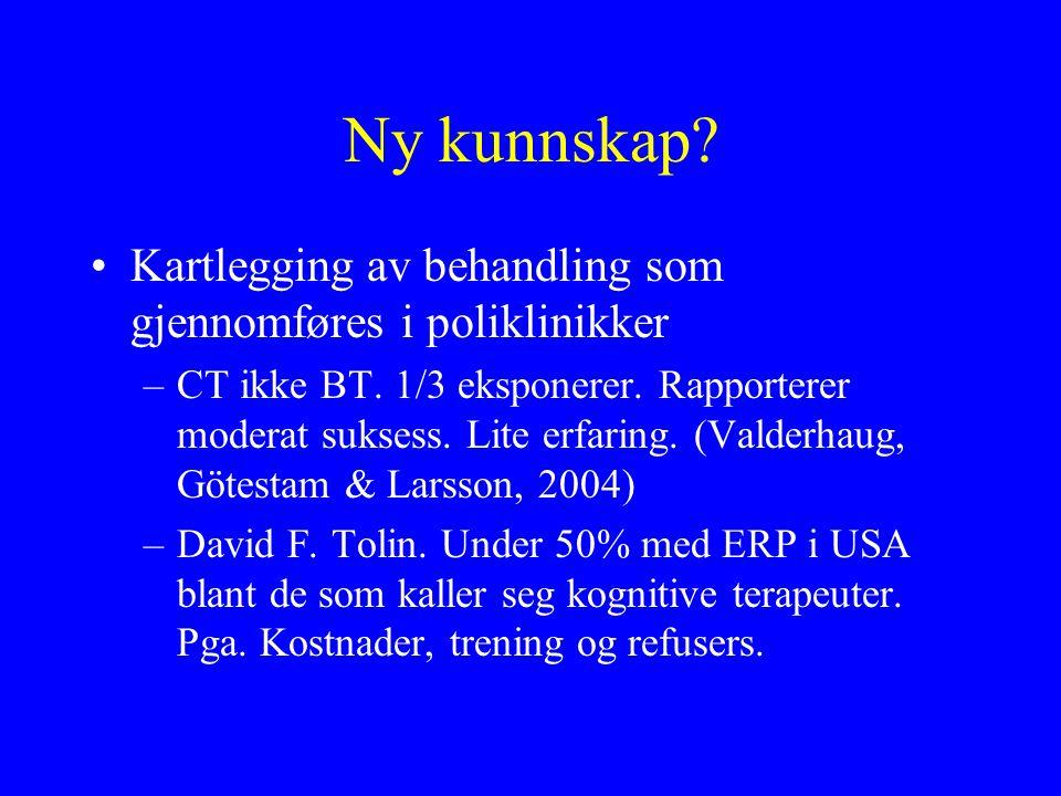 Ny kunnskap Kartlegging av behandling som gjennomføres i poliklinikker.