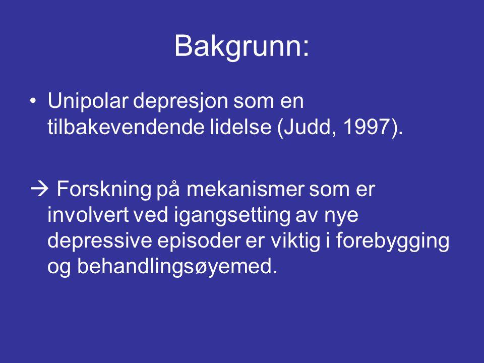 Bakgrunn: Unipolar depresjon som en tilbakevendende lidelse (Judd, 1997).
