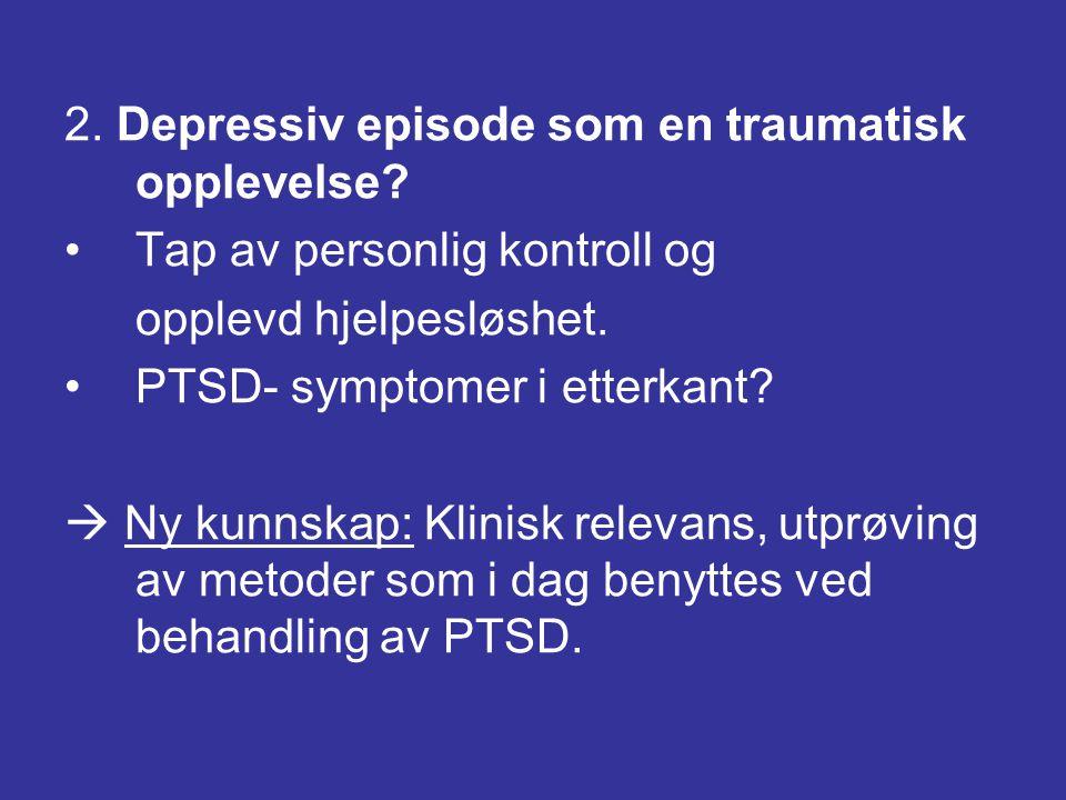 2. Depressiv episode som en traumatisk opplevelse