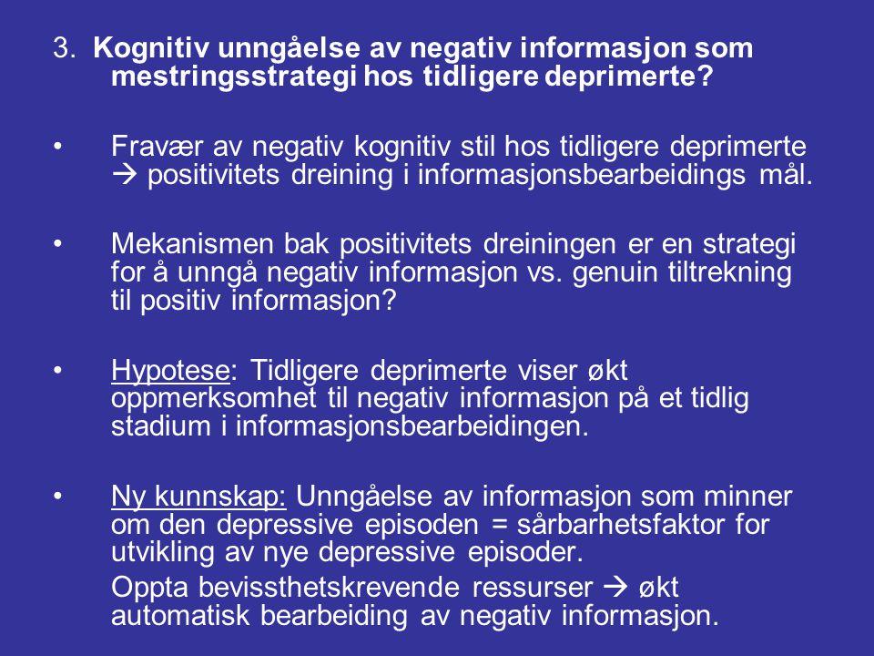 3. Kognitiv unngåelse av negativ informasjon som mestringsstrategi hos tidligere deprimerte