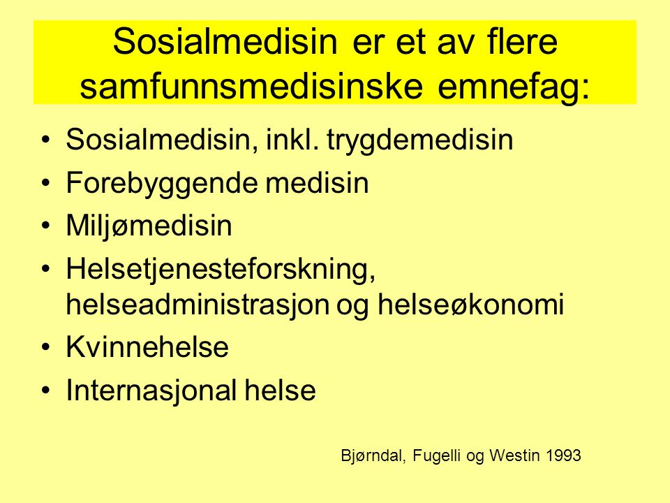 Sosialmedisin er et av flere samfunnsmedisinske emnefag: