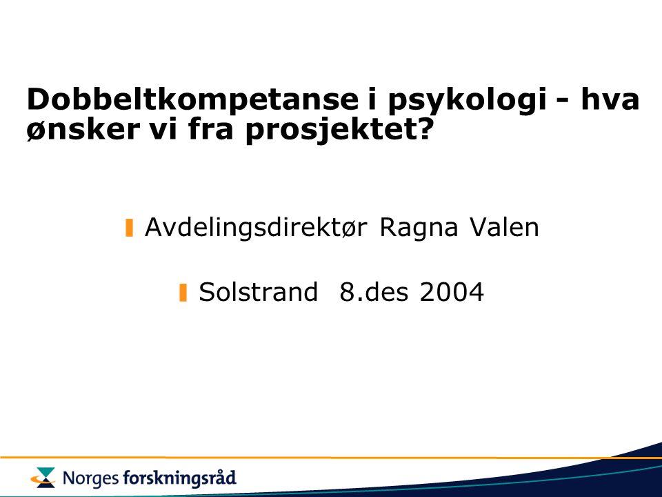 Dobbeltkompetanse i psykologi - hva ønsker vi fra prosjektet