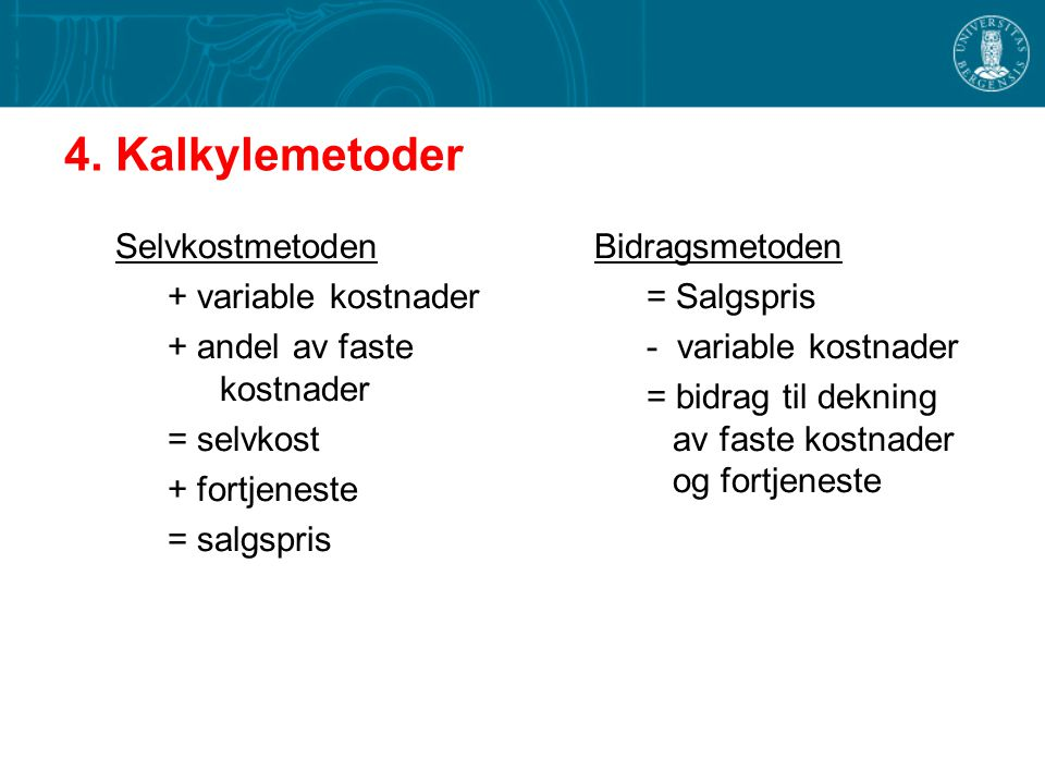 4. Kalkylemetoder Selvkostmetoden + variable kostnader
