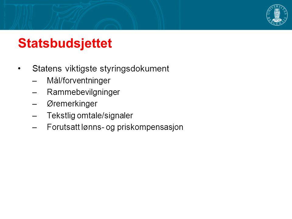 Statsbudsjettet Statens viktigste styringsdokument Mål/forventninger
