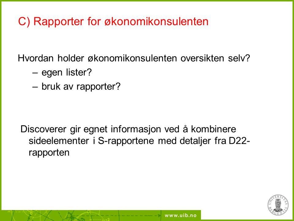 C) Rapporter for økonomikonsulenten