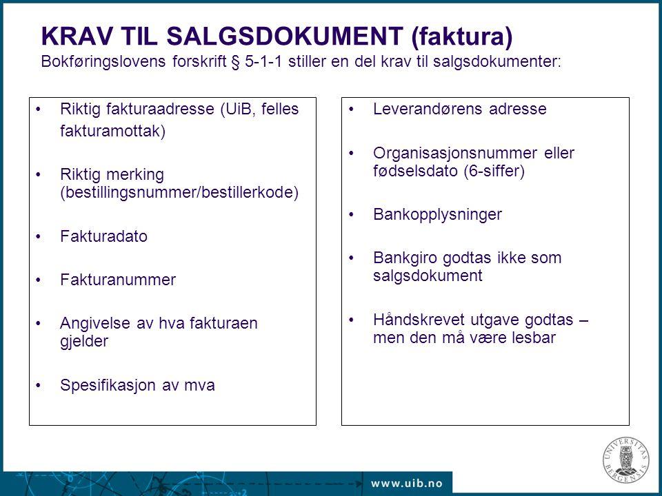 KRAV TIL SALGSDOKUMENT (faktura) Bokføringslovens forskrift § 5-1-1 stiller en del krav til salgsdokumenter: