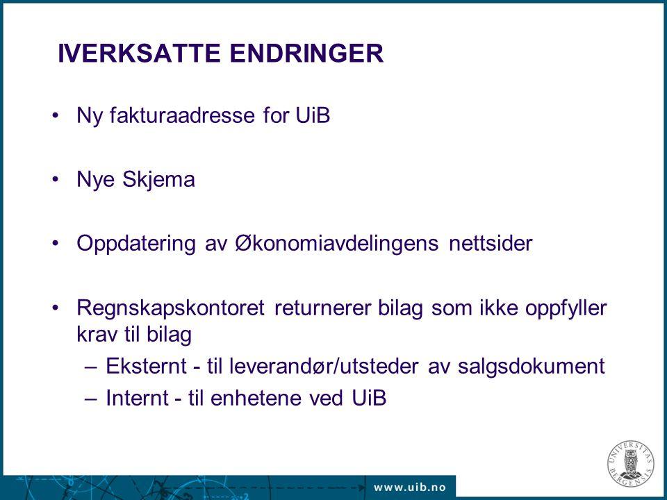 IVERKSATTE ENDRINGER Ny fakturaadresse for UiB Nye Skjema