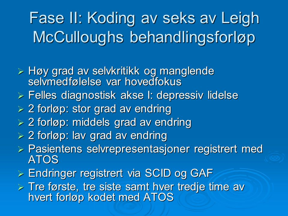Fase II: Koding av seks av Leigh McCulloughs behandlingsforløp